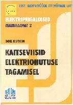 Kaitseviisid elektriohutuse tagamisel